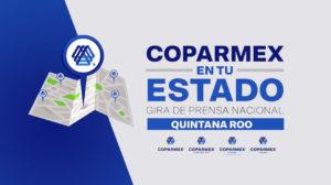 Read more about the article COPARMEX en tu Estado  Gira de prensa nacional        en Quintana Roo