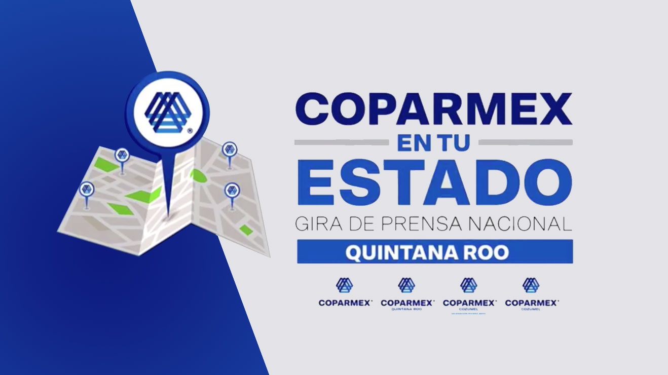 COPARMEX en tu Estado  Gira de prensa nacional        en Quintana Roo